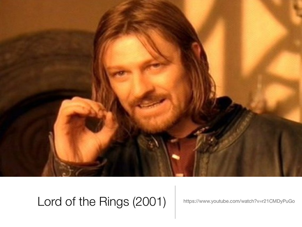 Lord of the Rings (2001) https://www.youtube.co...