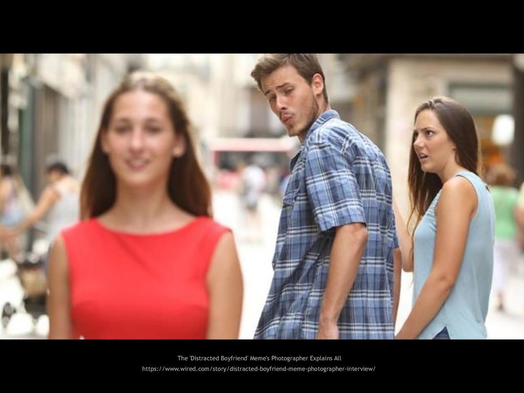 The 'Distracted Boyfriend' Meme's Photographer ...