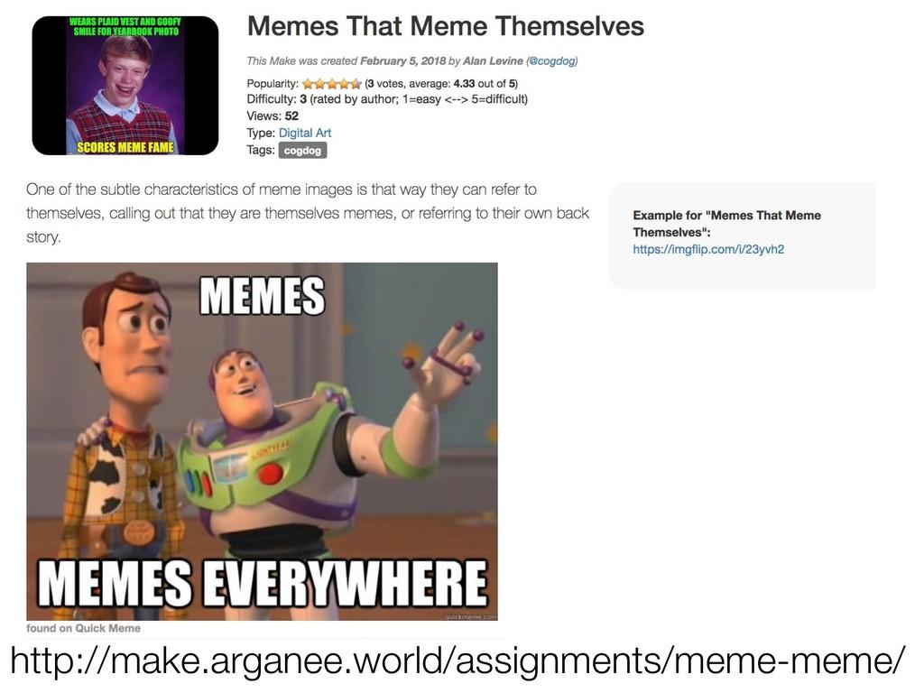 http://make.arganee.world/assignments/meme-meme/