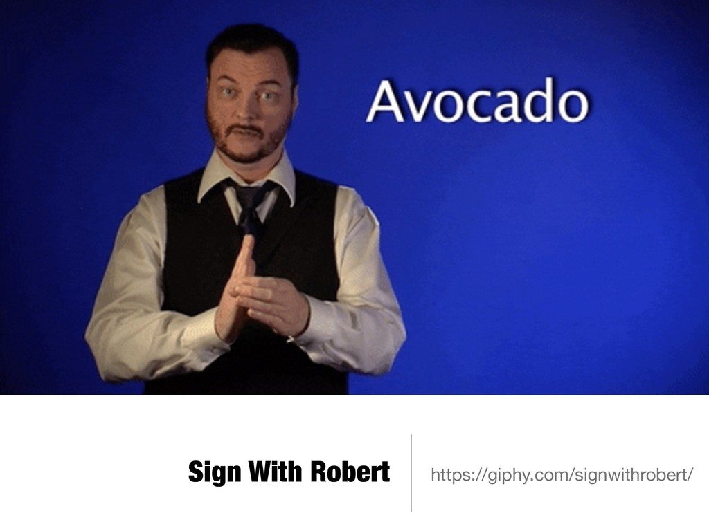 Sign With Robert https://giphy.com/signwithrobe...