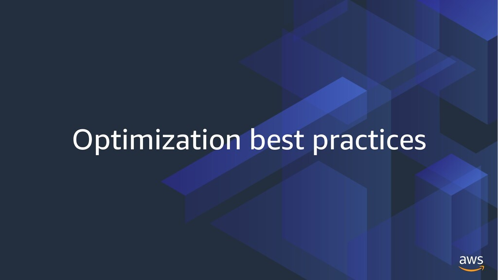 Optimization best practices