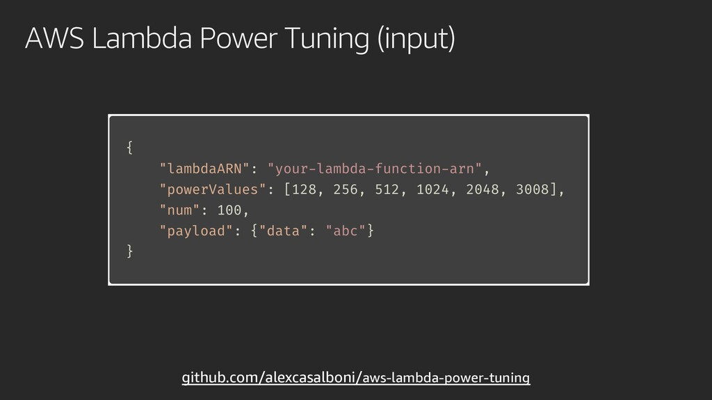 AWS Lambda Power Tuning (input) github.com/alex...