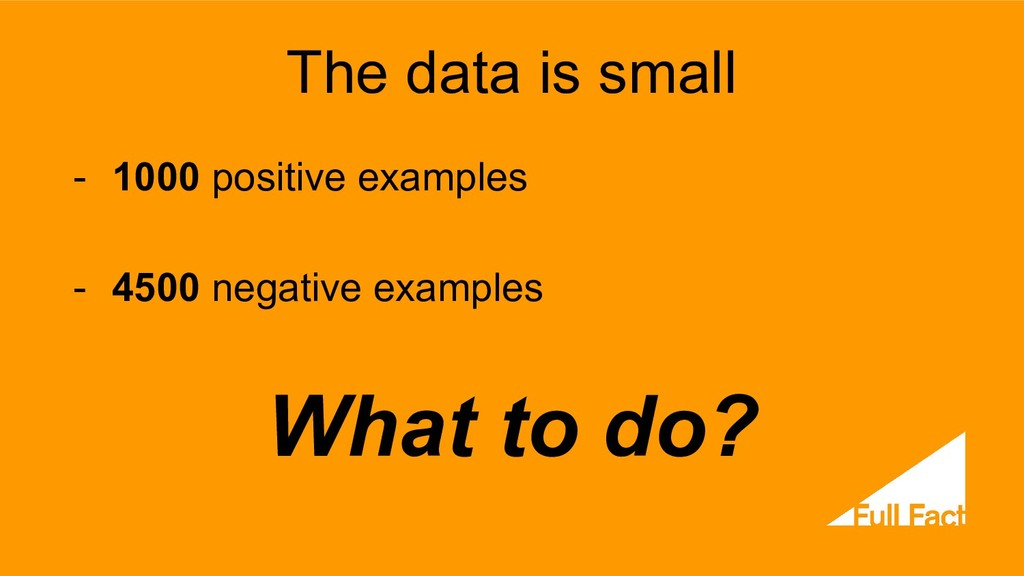 The data is small - 1000 positive examples - 45...
