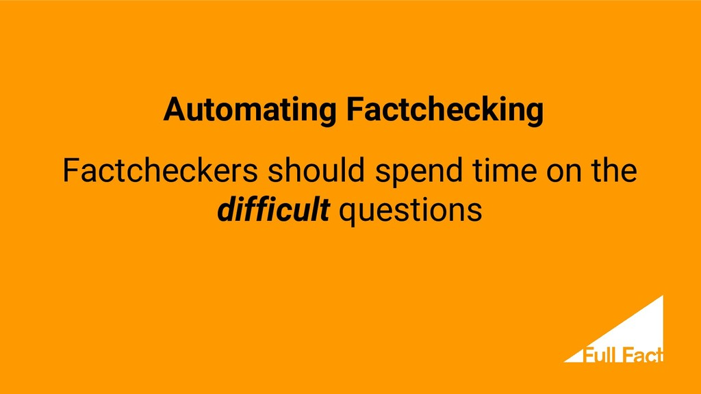 Factcheckers should spend time on the difficult...