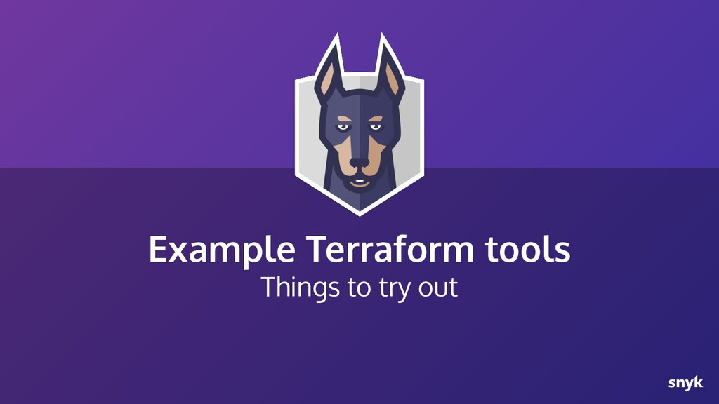 Example Terraform tools Things to try out