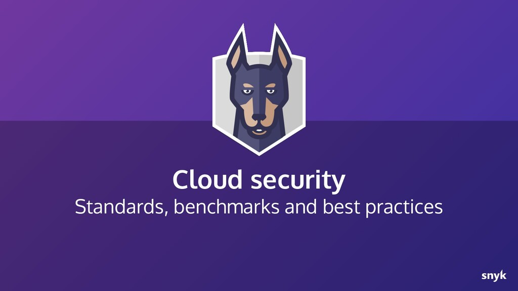 Cloud security Standards, benchmarks and best p...