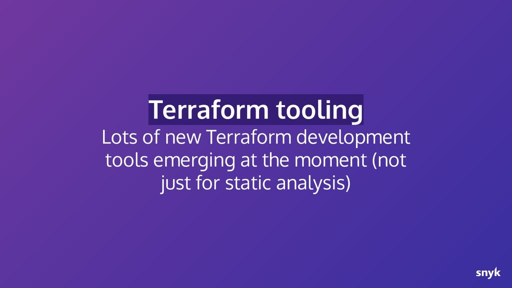Terraform tooling Lots of new Terraform develop...