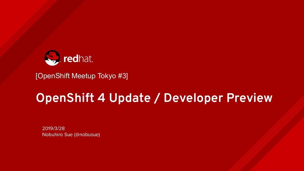 OpenShift 4 Update / Developer Preview [OpenShi...