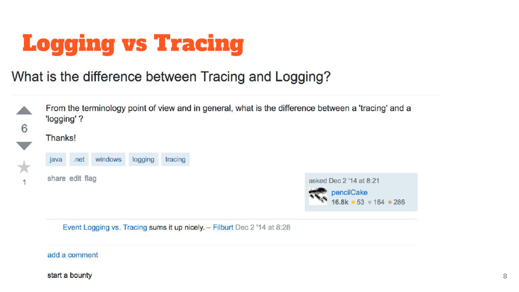 Logging vs Tracing 8