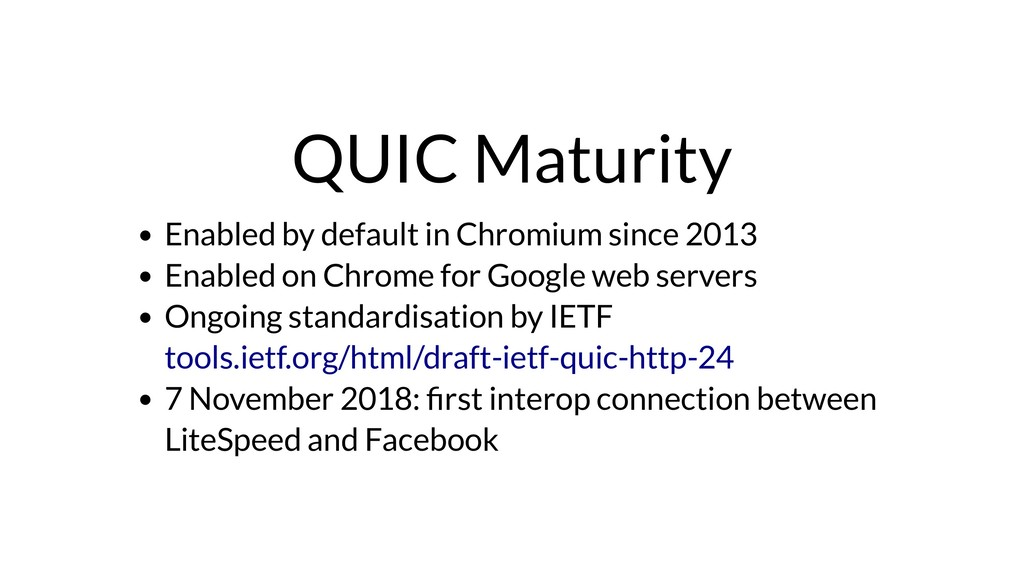 QUIC Maturity Enabled by default in Chromium si...