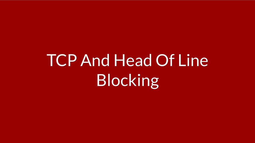 TCP And Head Of Line Blocking