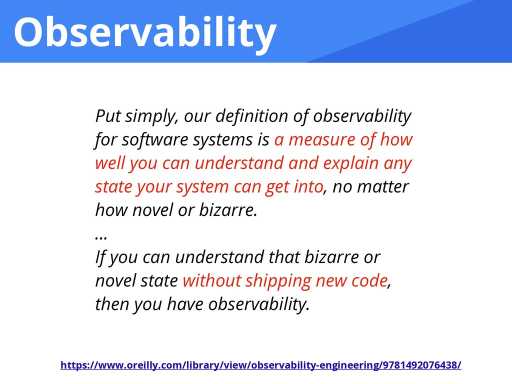 Observability Put simply, our de fi nition of o...