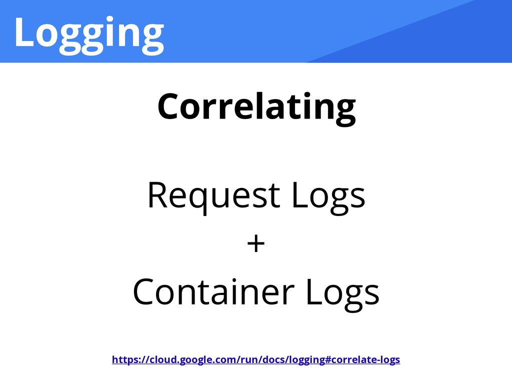 Logging Request Logs   +   Container Logs https...