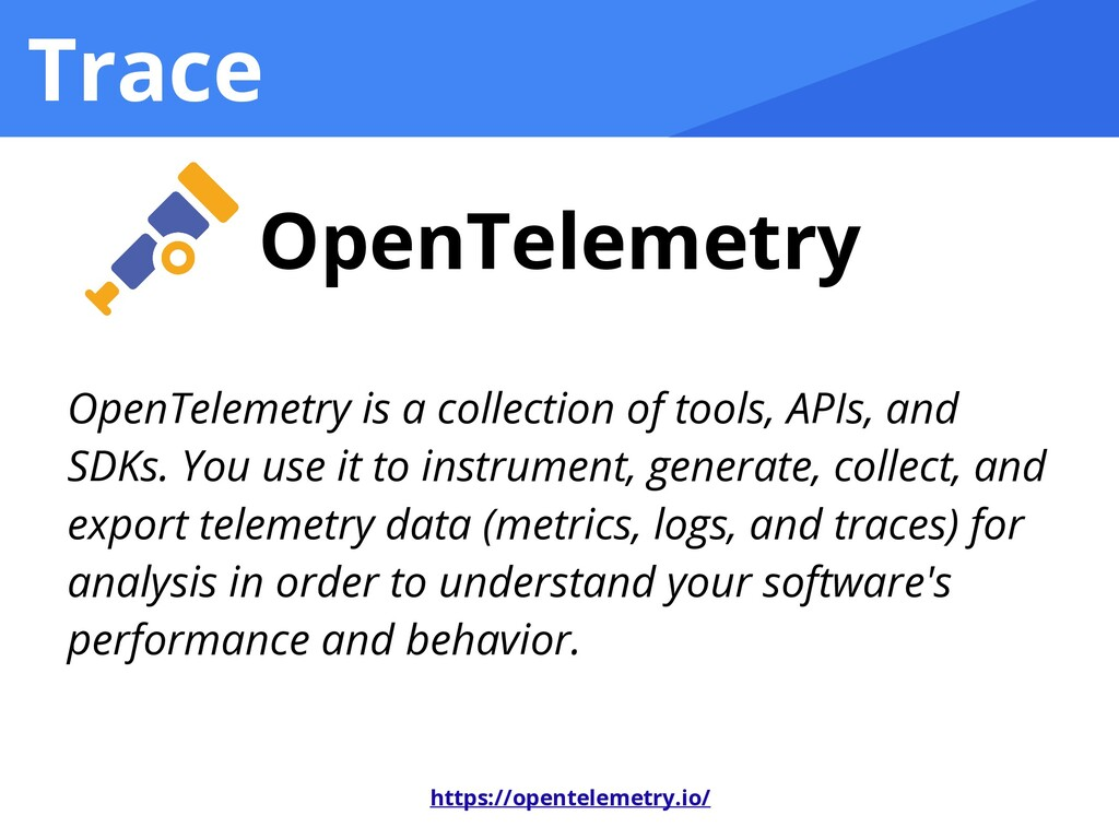 Trace OpenTelemetry OpenTelemetry is a collecti...