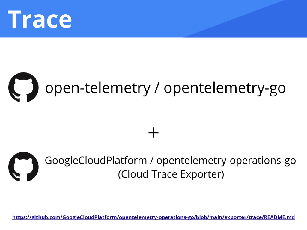 Trace open-telemetry / opentelemetry-go GoogleC...