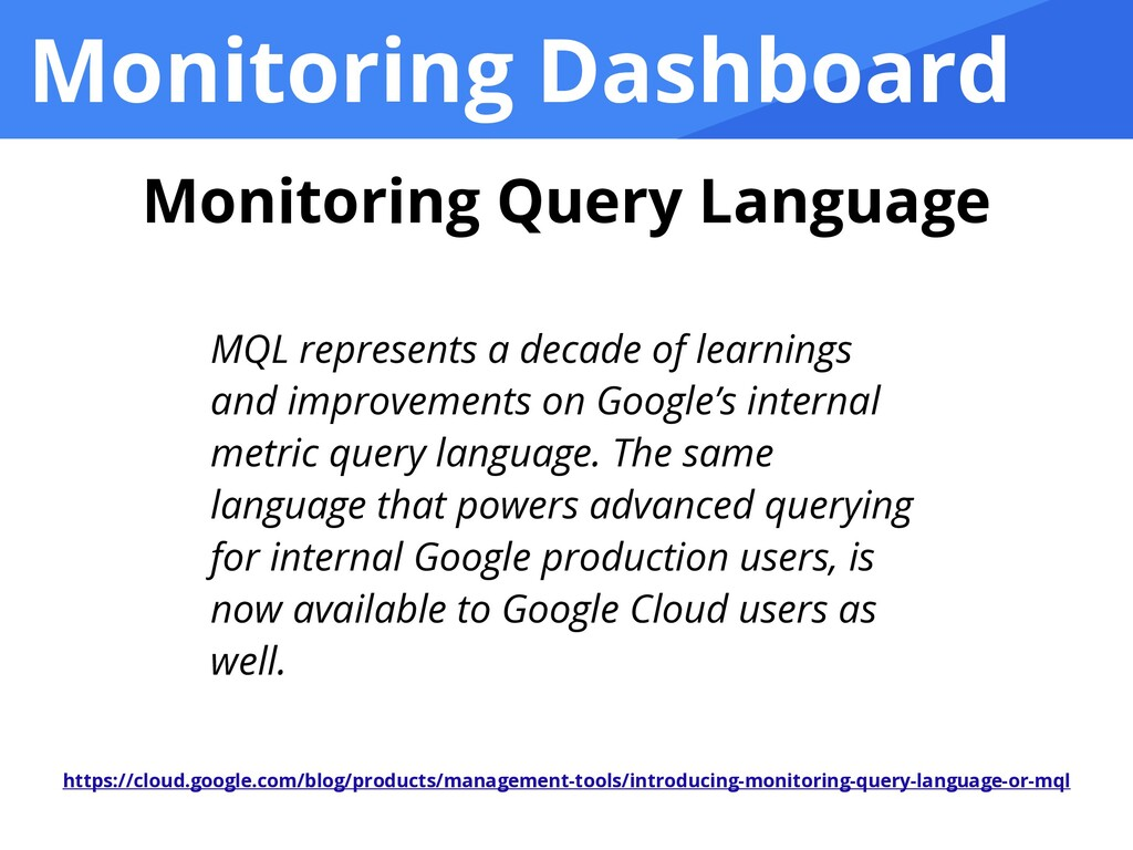 Monitoring Dashboard Monitoring Query Language ...
