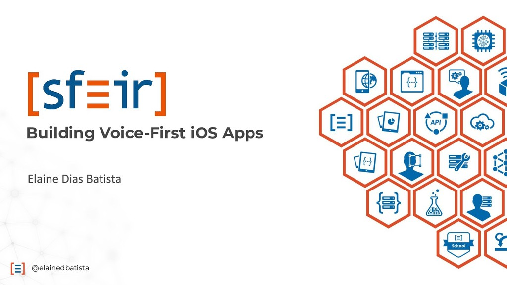 @elainedbatista Building Voice-First iOS Apps