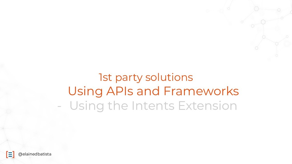 @elainedbatista 1st party solutions - Using API...