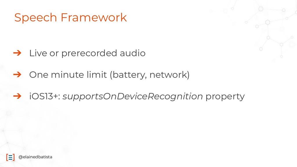 @elainedbatista Speech Framework ➔ Live or prer...