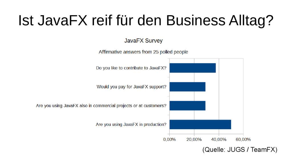 Ist JavaFX reif für den Business Alltag? (Quell...