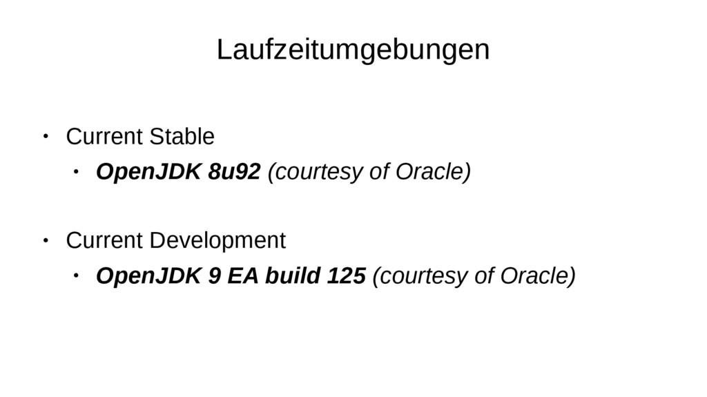 Laufzeitumgebungen ● Current Stable ● OpenJDK 8...