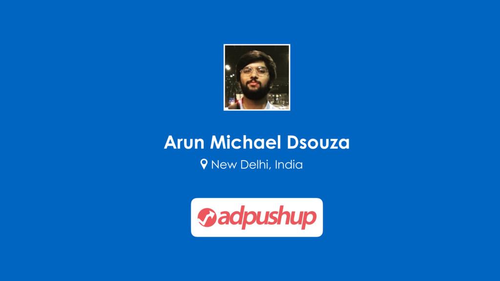 Arun Michael Dsouza New Delhi, India