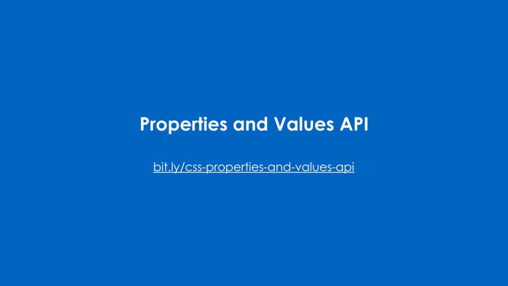 Properties and Values API bit.ly/css-properties...