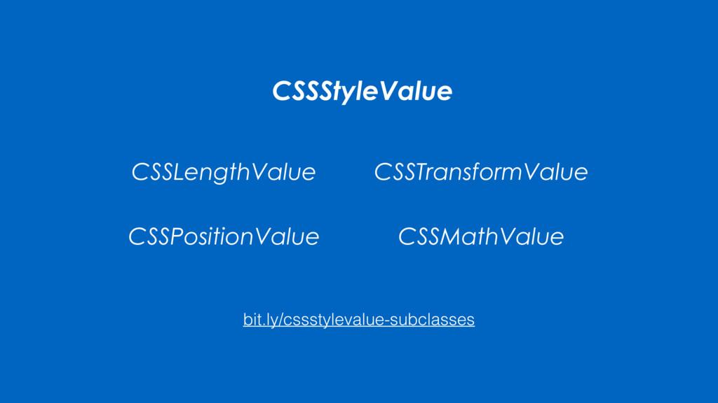 CSSStyleValue CSSLengthValue CSSTransformValue ...
