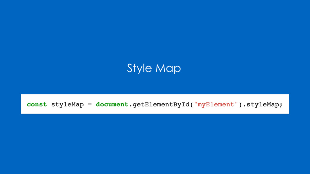 Style Map const styleMap = document.getElementB...