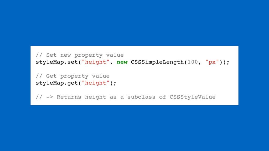 "// Set new property value styleMap.set(""height""..."
