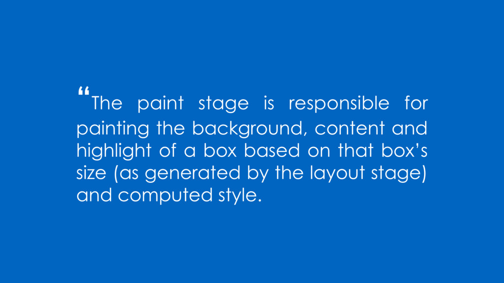 """""""The paint stage is responsible for painting th..."""