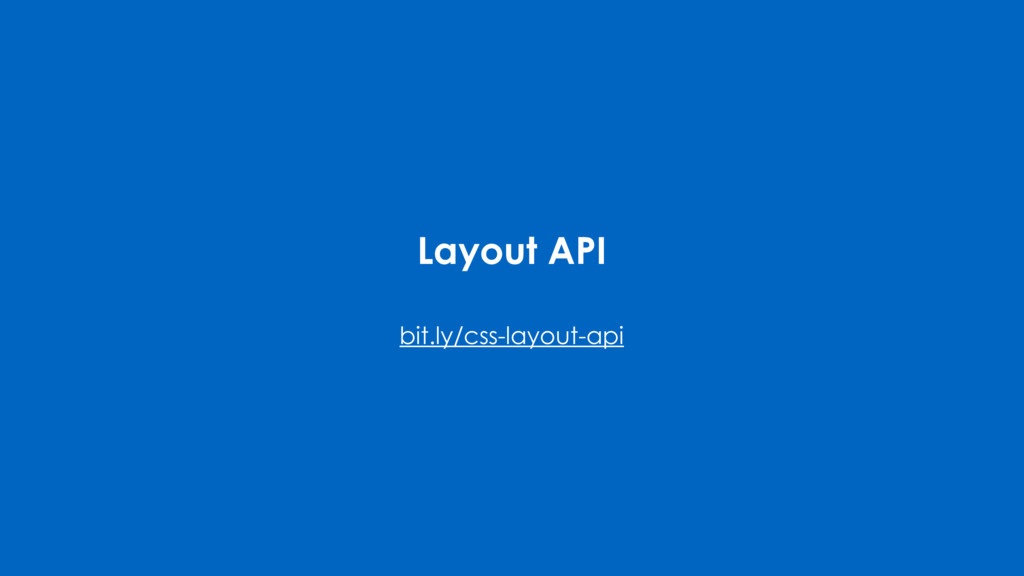 Layout API bit.ly/css-layout-api