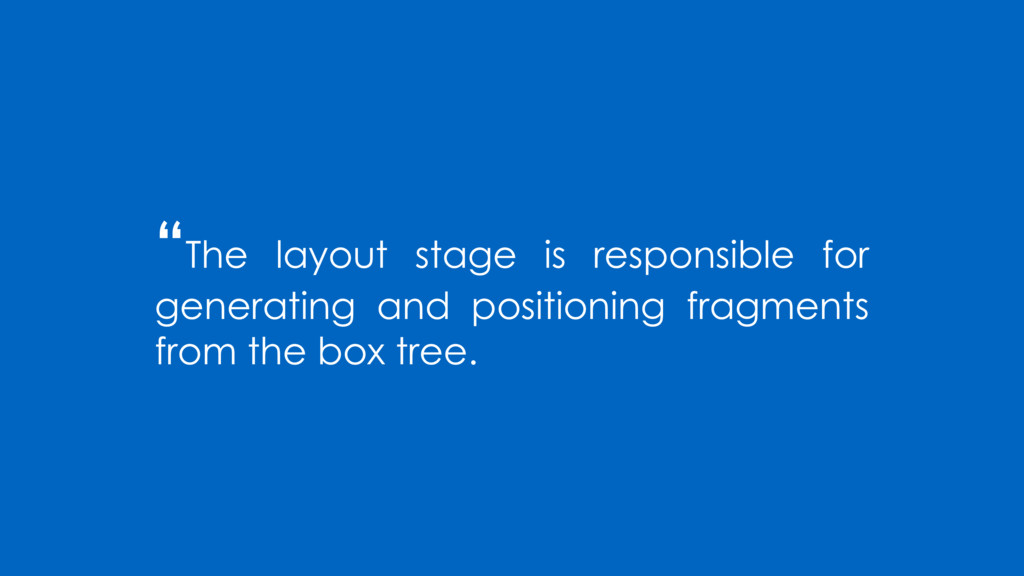 """""""The layout stage is responsible for generating..."""