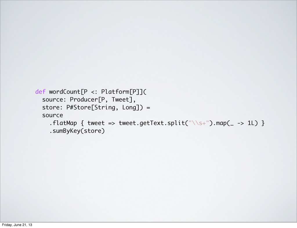 def wordCount[P <: Platform[P]]( source: Produc...