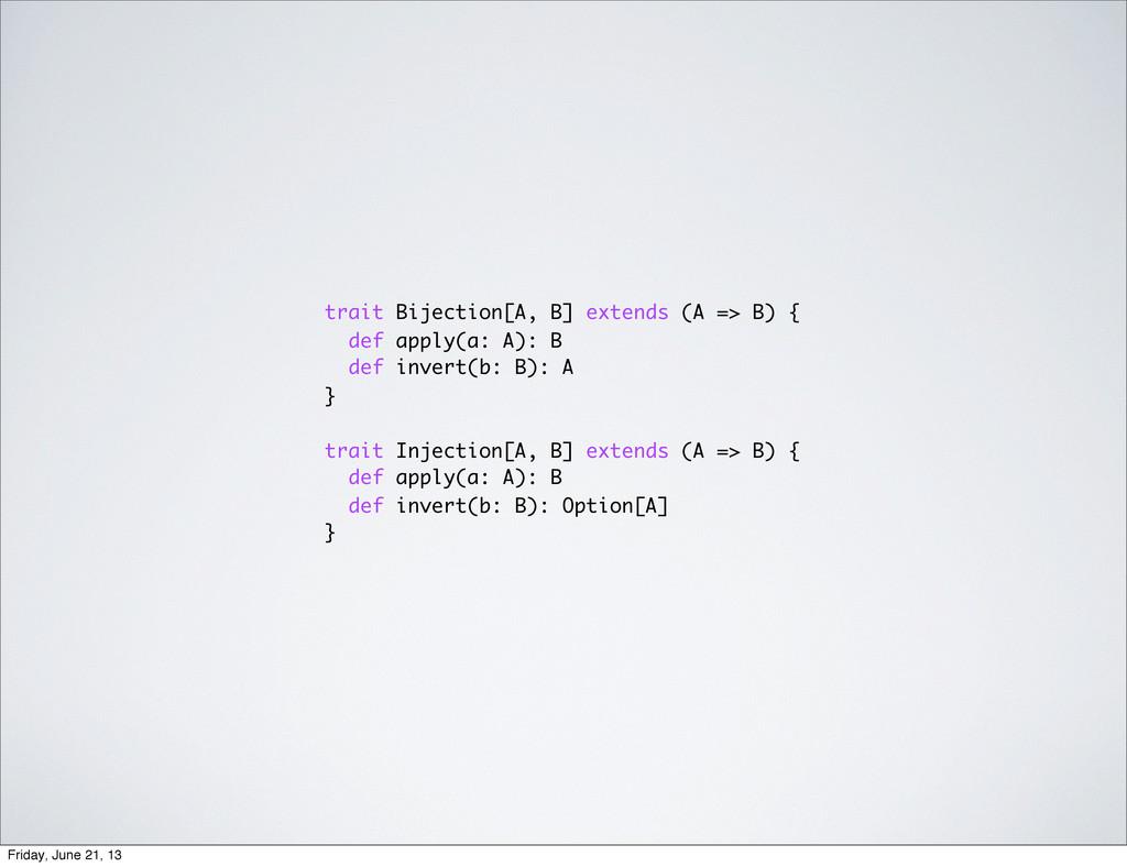 trait Bijection[A, B] extends (A => B) { def ap...