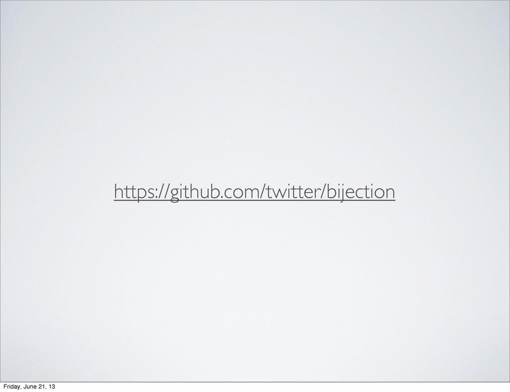 https://github.com/twitter/bijection Friday, Ju...
