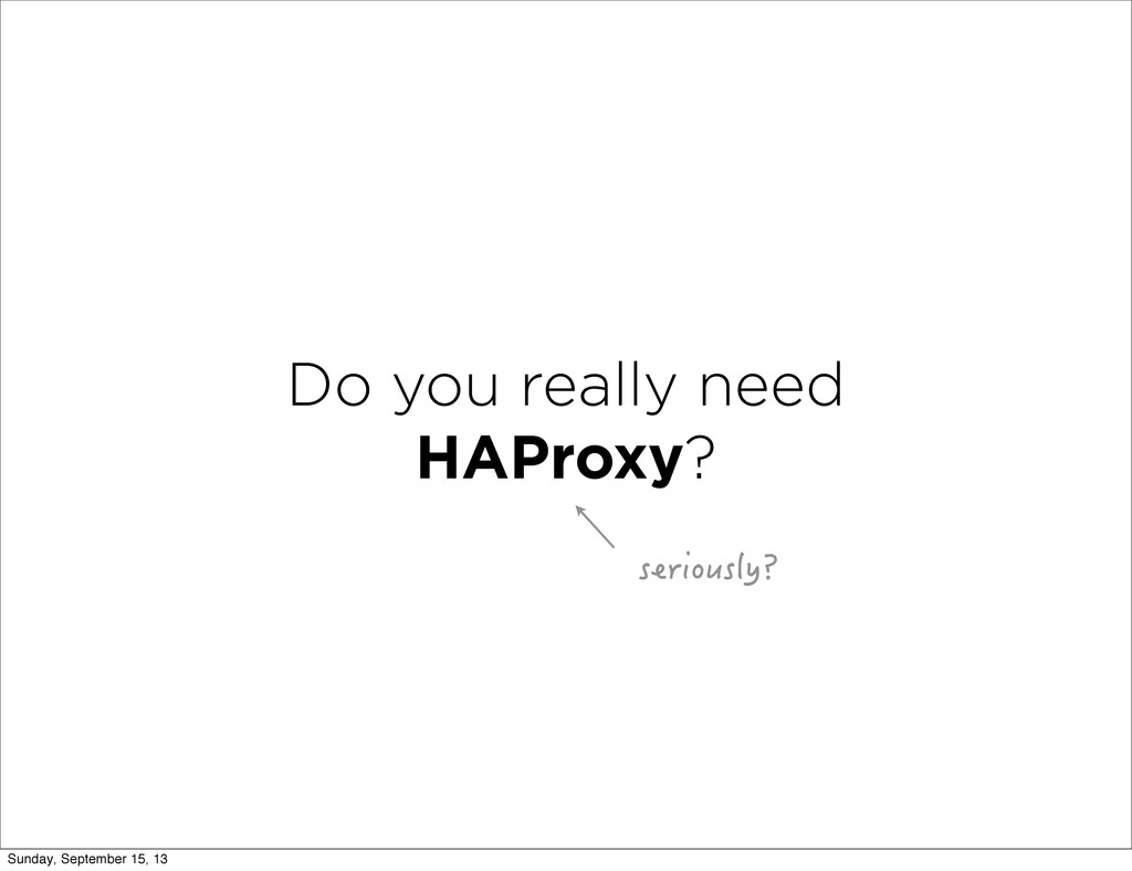 Do you really need HAProxy? UGTKQWUN[! Sunday, ...
