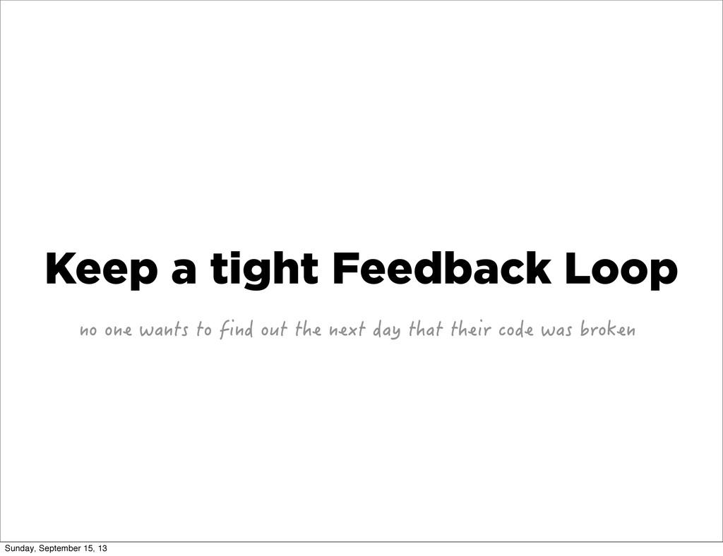 Keep a tight Feedback Loop PQQPGYCPVUVQHKPF...
