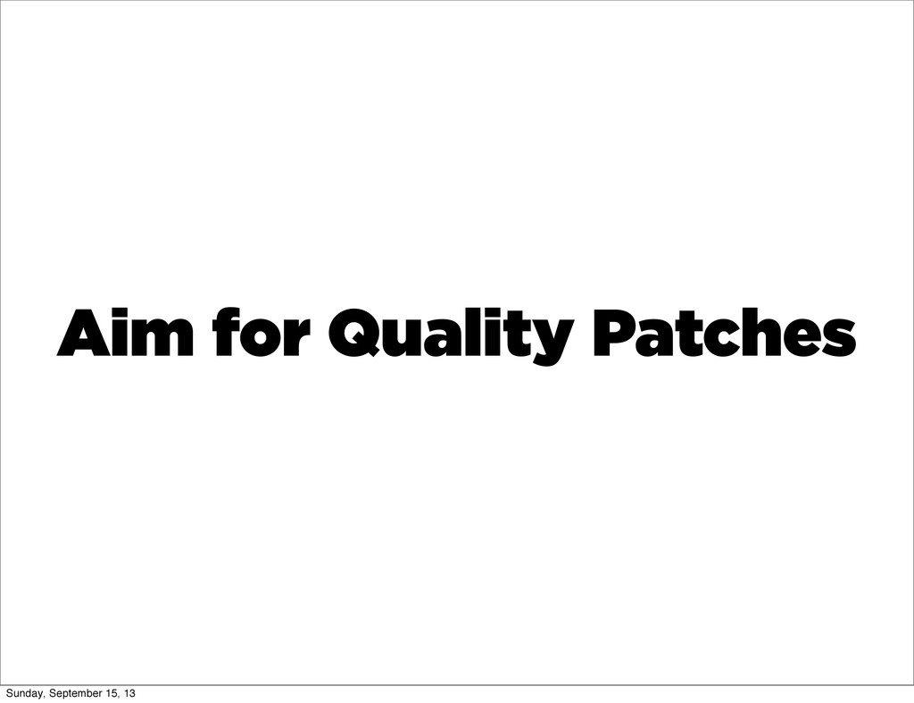 Aim for Quality Patches Sunday, September 15, 13