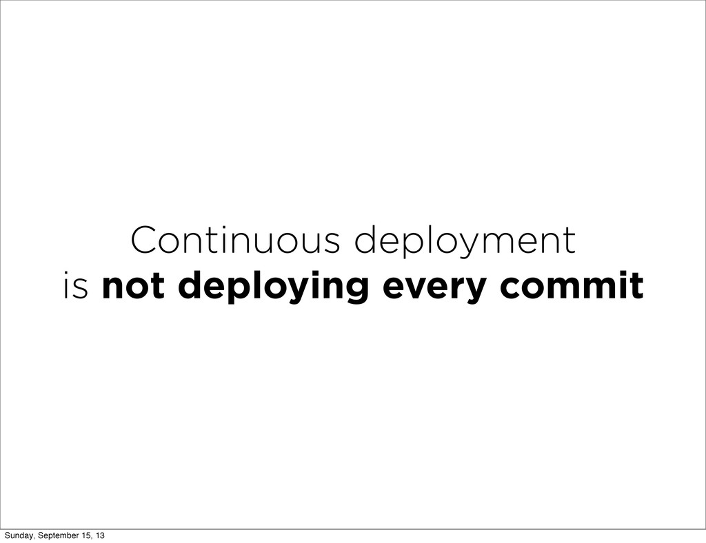 Continuous deployment is not deploying every co...
