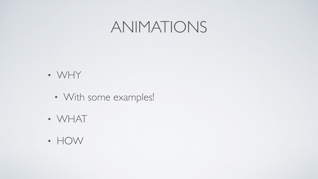 ANIMATIONS • WHY	 