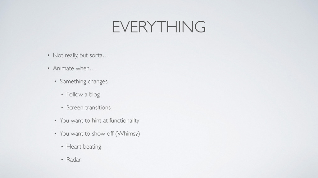 EVERYTHING • Not really, but sorta…	 