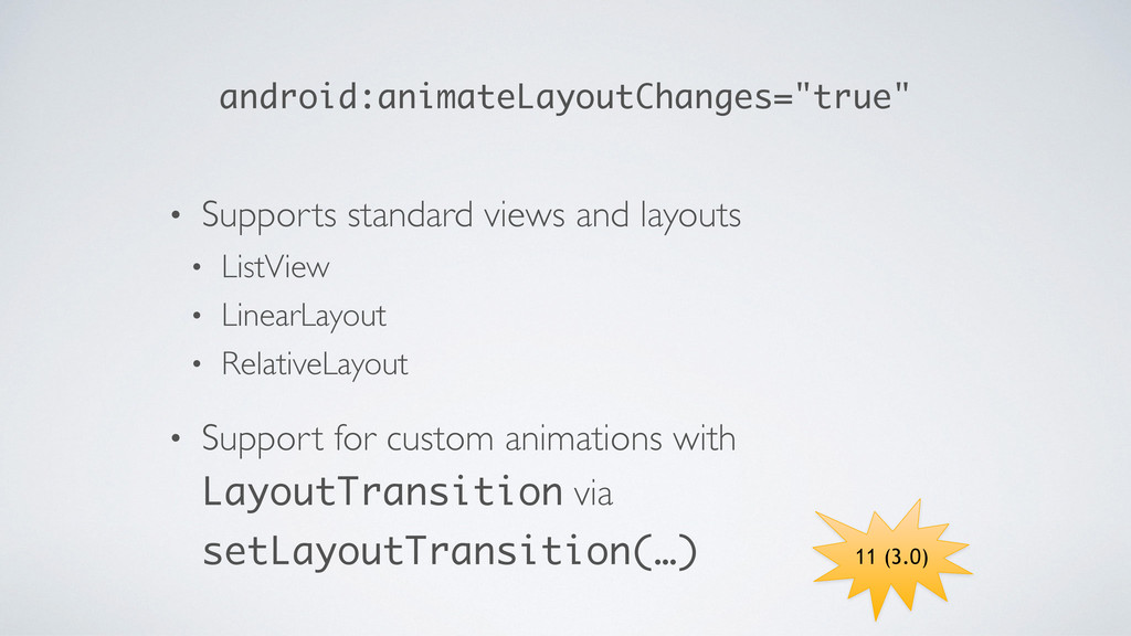 "android:animateLayoutChanges=""true"" • Supports ..."