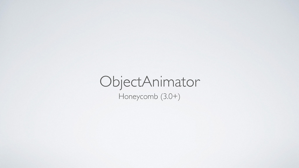 ObjectAnimator Honeycomb (3.0+)