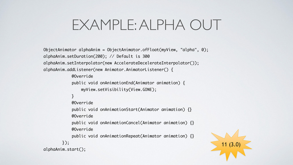 EXAMPLE: ALPHA OUT ObjectAnimator alphaAnim = O...
