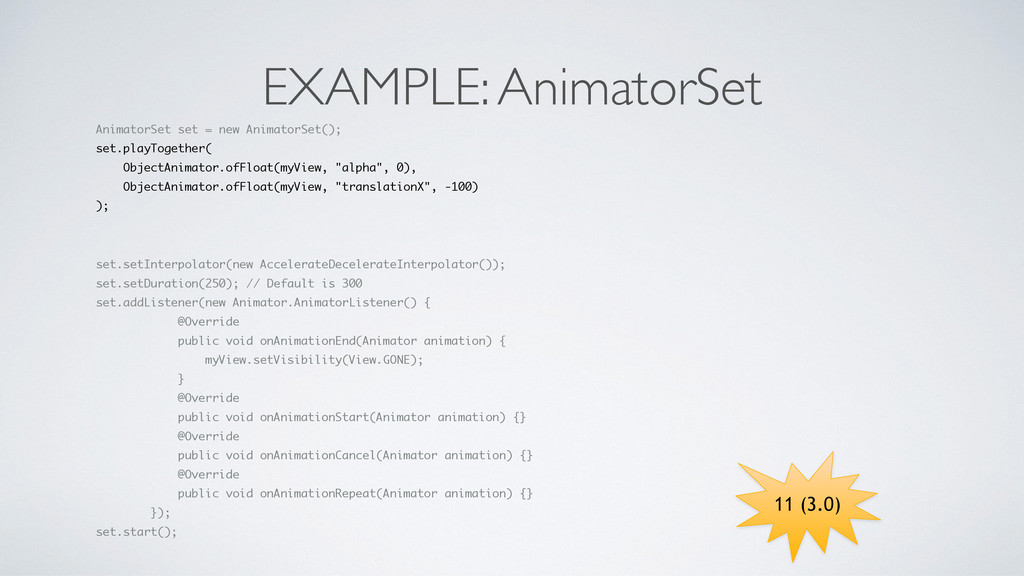 EXAMPLE: AnimatorSet AnimatorSet set = new Anim...