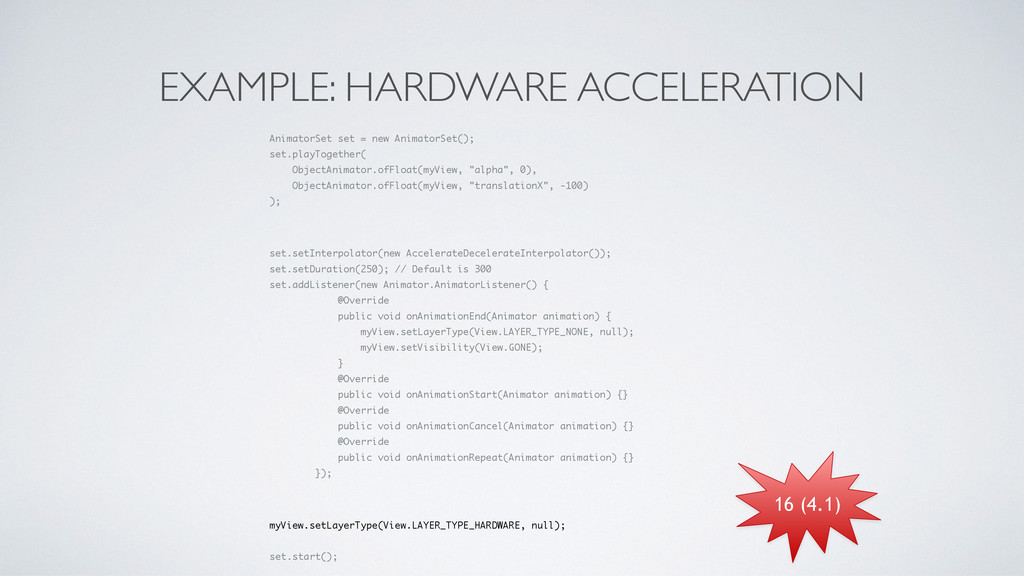EXAMPLE: HARDWARE ACCELERATION AnimatorSet set ...
