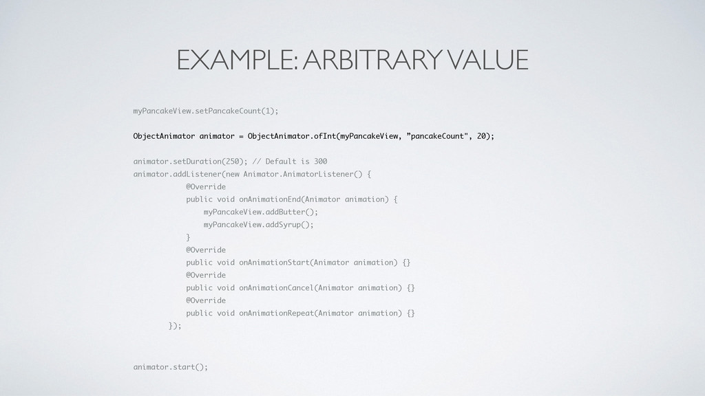 EXAMPLE: ARBITRARY VALUE myPancakeView.setPanca...