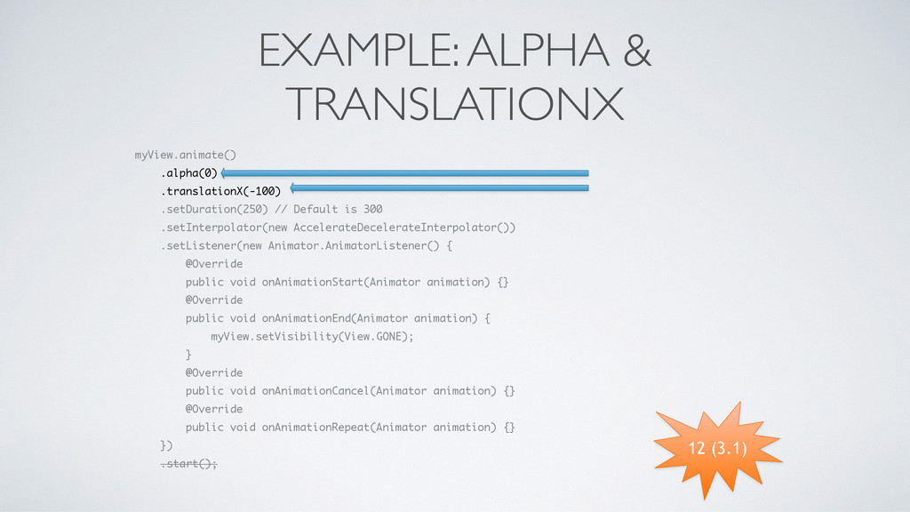 EXAMPLE: ALPHA & TRANSLATIONX myView.animate() ...