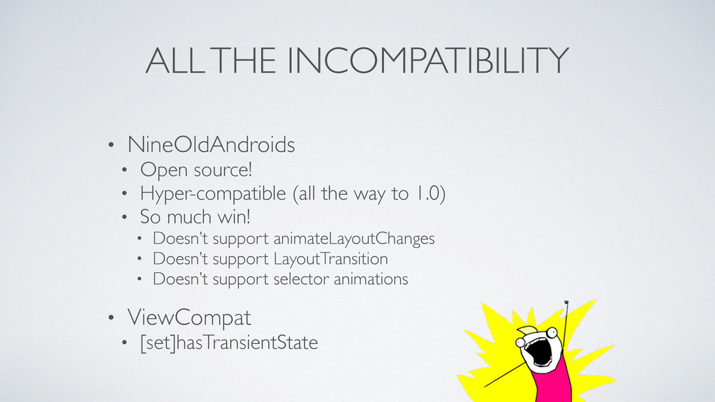 ALL THE INCOMPATIBILITY • NineOldAndroids	 